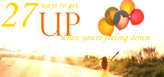 ways to get up when you're feeling down