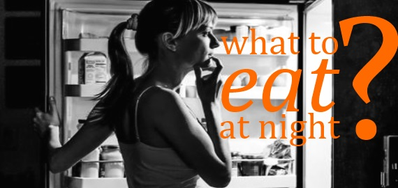 What to eat at night without getting fat
