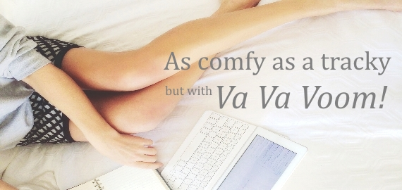 As comfy as a tracky but with va va voom