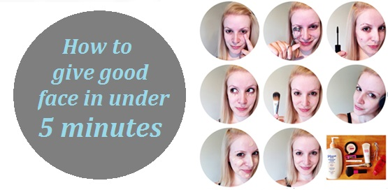 How to give good face in under 5 minutes