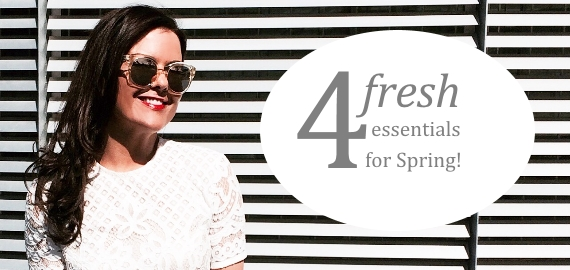 4 fresh essentials for spring